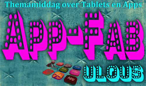 Themamiddag Tablets en Apps: APP-FAB